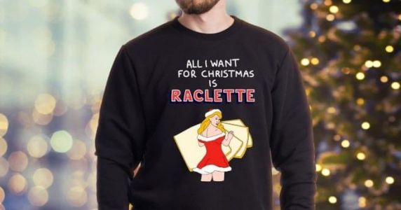 Un pull de Noël «All I want for Christmas is raclette»