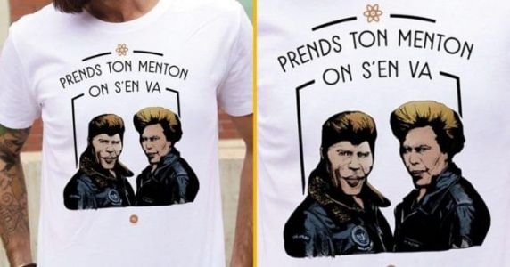 Un t-shirt « Prends ton menton on s'en va »